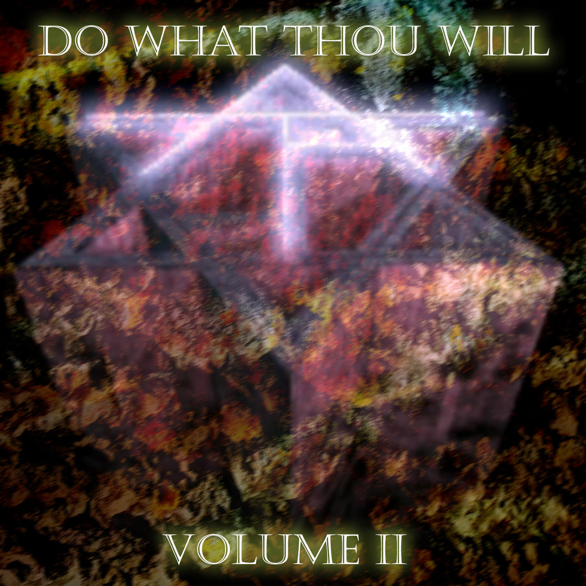 Do What Thou Will Volume II