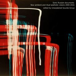 Sonic Russian documents. New ambient and ritual aesthetic visions 2000​-​2016