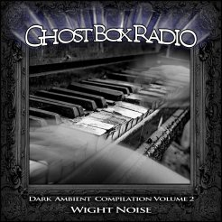 Dark Ambient Compilation Vol. 2: Wight Noise