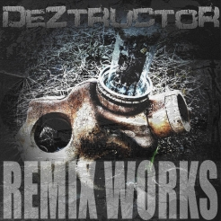 DeZtructor ‎– Remix Works