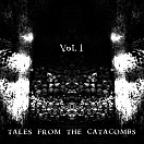 Tales From The Catacombs Vol​.​1